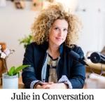 Julie in Conversation