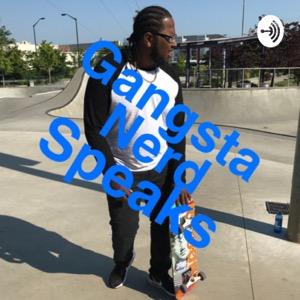Gangsta Nerd Speaks
