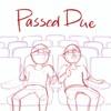 Passed Due artwork