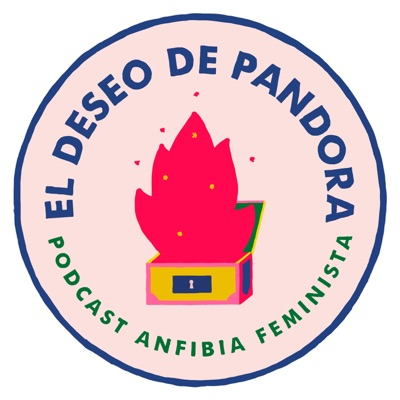 El Deseo de Pandora:Anfibia Podcast