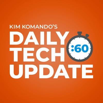Kim Komando Daily Tech Update:Kim Komando