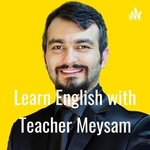 Learn English with Teacher Meysam