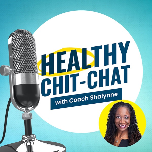 Healthy Chit-Chat with Coach Shalynne Artwork