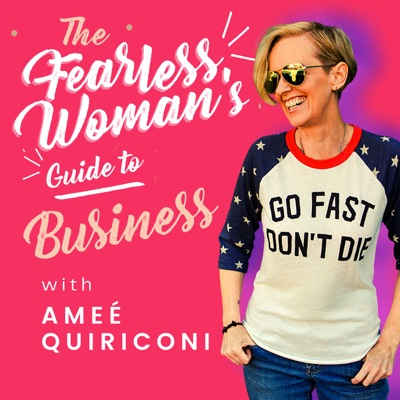 The Fearless Woman's Guide to Business