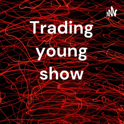 Trading young show