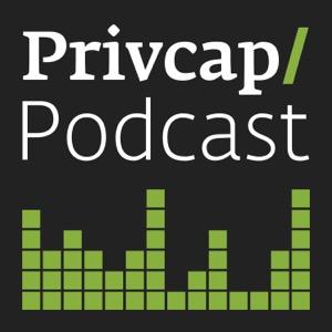 Privcap Private Equity & Real Estate Podcast