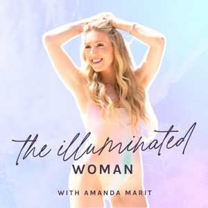 The Illuminated Woman with Amanda Marit