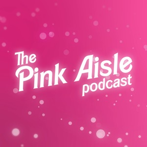The Pink Aisle: A Barbie Movie Podcast