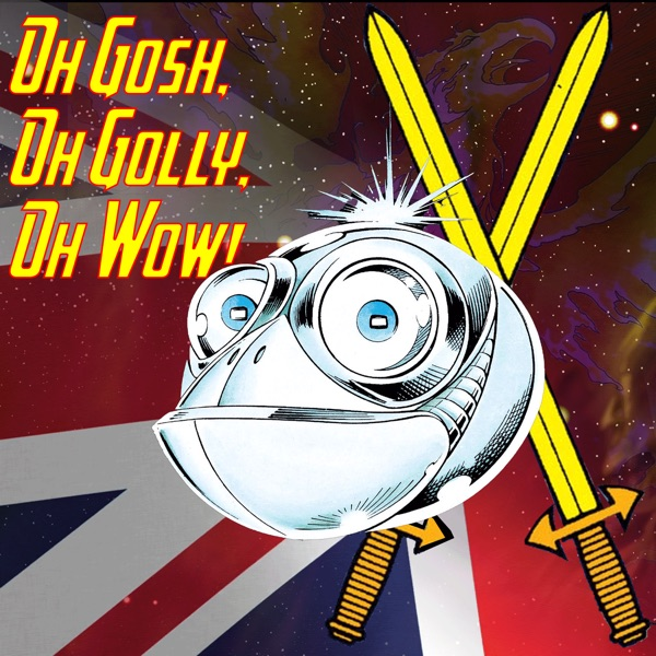 The Oh Gosh, Oh Golly, Oh Wow! Podcast image