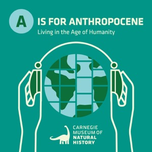 A IS FOR ANTHROPOCENE: Living in the Age of Humanity