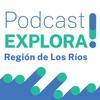 Explora Los Ríos Podcast