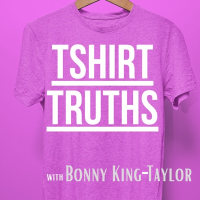 Tshirt Truths with Bonny King-Taylor