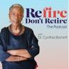 Refire Don't Retire Podcast artwork