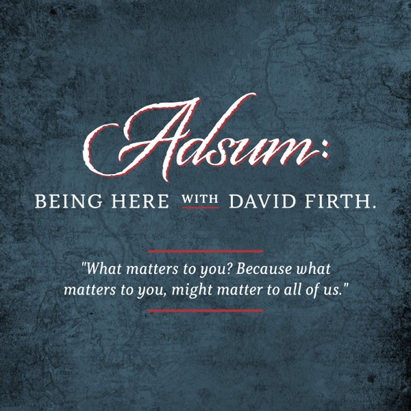 Adsum: Being Here with David Firth Artwork
