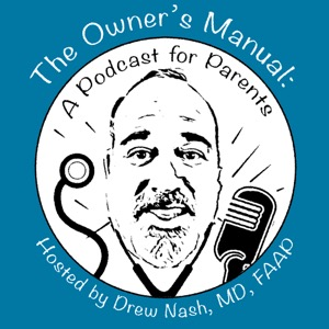 The Owner's Manual: A Podcast for Parents