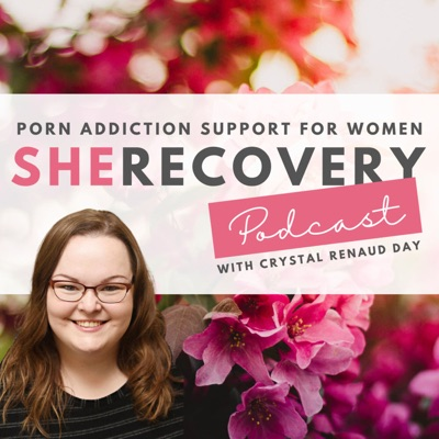 SheRecovery Podcast with Crystal Renaud Day