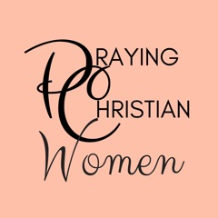 Praying Christian Women Podcast: The Podcast About Prayer