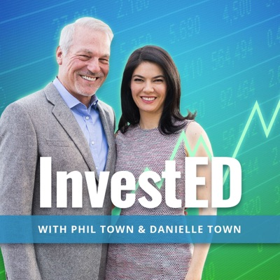 InvestED: The Rule #1 Investing Podcast:Phil Town & Danielle Town