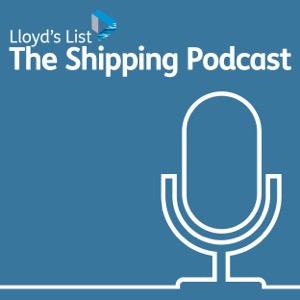 Lloyd's List: The Shipping Podcast