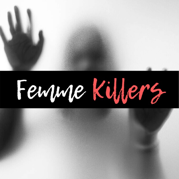 Female Killers Podcast image