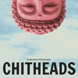 Image of CHITHEADS from Embodied Philosophy podcast