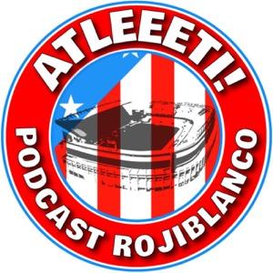 Atleeeti! Podcast Rojiblanco