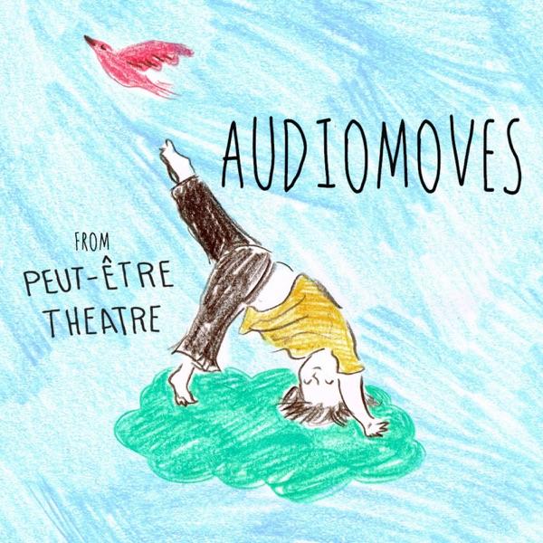 Audiomoves by Peut-Être Theatre Artwork