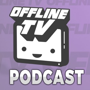 OfflineTV Podcast