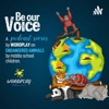 Be our Voice - A podcast on endangered animals by WORDPLAY artwork