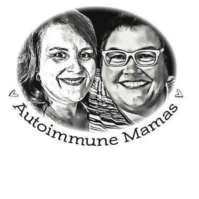 Autoimmune Mamas Podcast