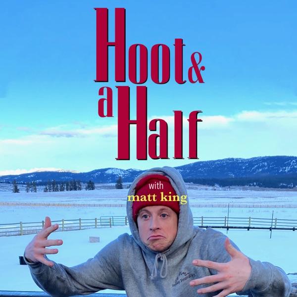 Hoot & a Half with Matt King Artwork