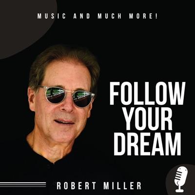 Follow Your Dream:Robert Miller