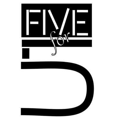 The Five for 5 Podcast