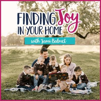Finding Joy in Your Home:Jami Balmet