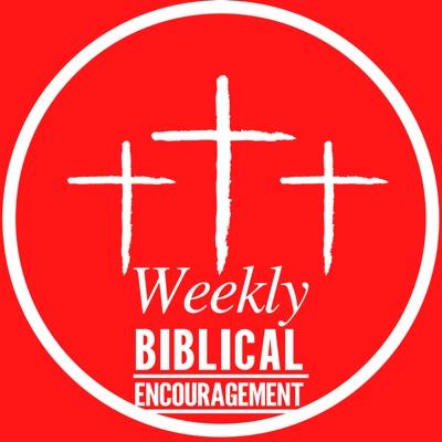 Weekly Biblical Encouragement Video