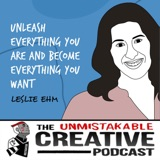 Leslie Ehm | Unleash Everything You Are and Become Everything You Want - Part 2