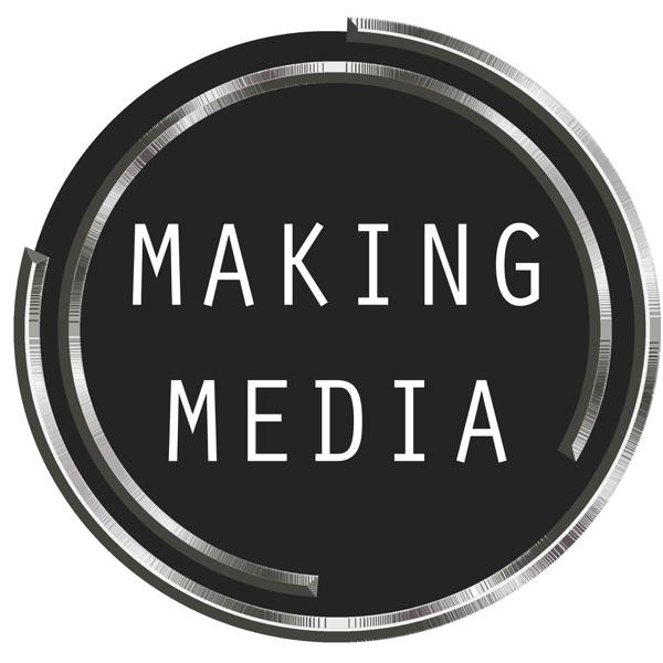 MAKING MEDIA