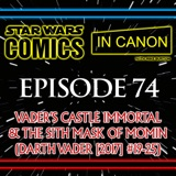 Star Wars: Comics In Canon - Ep 74: Vader's Castle Immortal & The Sith Mask Of Momin (Darth Vader [2017] #19-25)