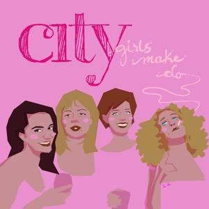 City Girls Make Do