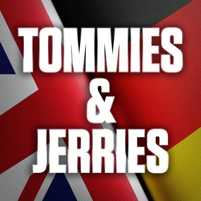 Tommies & Jerries:Tommies & Jerries