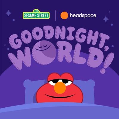 Goodnight, World!:Headspace Studios, Sesame Street