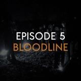 Bloodline (PART 1)