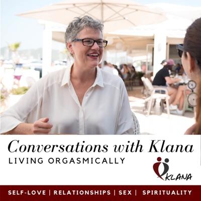 Conversations with Klana - LIVING ORGASMICALLY:Klana