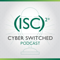 Cyber Switched by (ISC)²