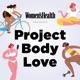 Project Body Love