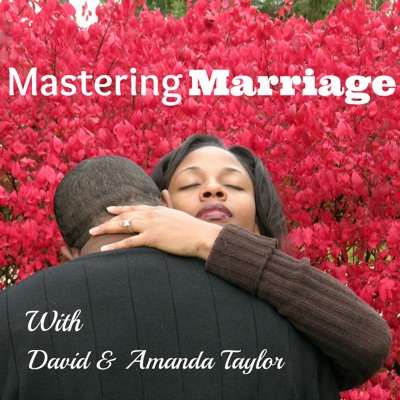 Mastering Marriage:  Marriage Advice & Coaching | Destroying Divorce | Mend Our Marriage:David & Amanda Taylor: Marriage Counselor, Relationship Coach, Divorce Destroyers