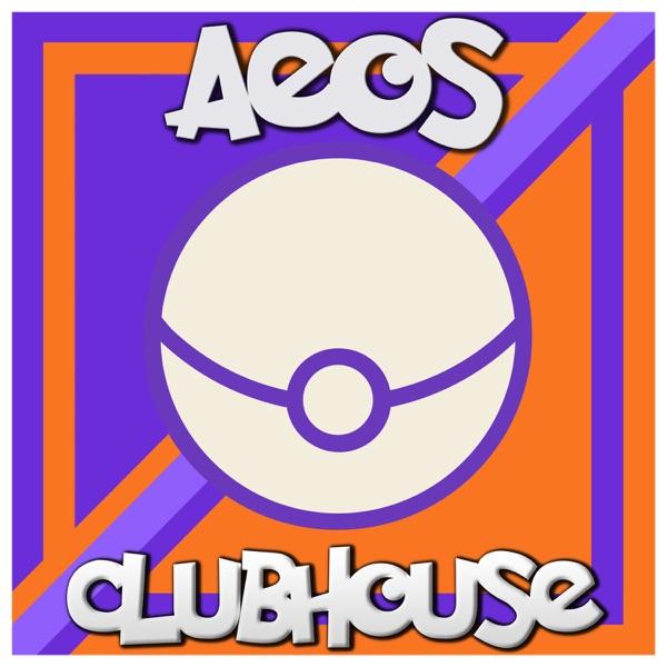 Aeos Clubhouse: The Pokémon UNITE Podcast
