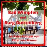 Bad Wimpfen und Burg Guttenberg an der Burgenstrasse
