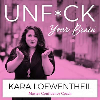 UnF*ck Your Brain:Kara Loewentheil