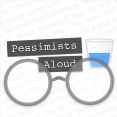 Pessimists Aloud